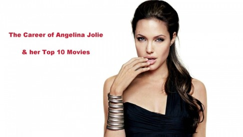 Angelina Jolie Top Movies And Her Career Movies