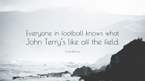 Craig Bellamy Quote Everyone In Football Knows What John Terry Craig Bellamy