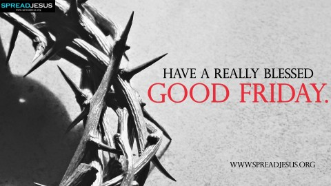 Good Friday Hd Wallpapers Have Really Blessed Good Friday Spreadjesusorg Good Friday