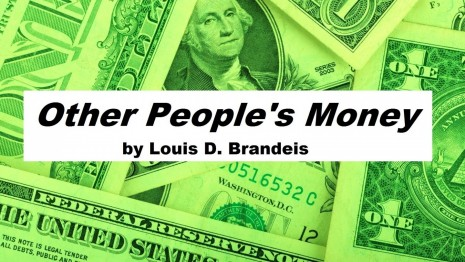Other Peoples Money By Louis Brandeis Full Audio Book Money Wealth Business Politics
